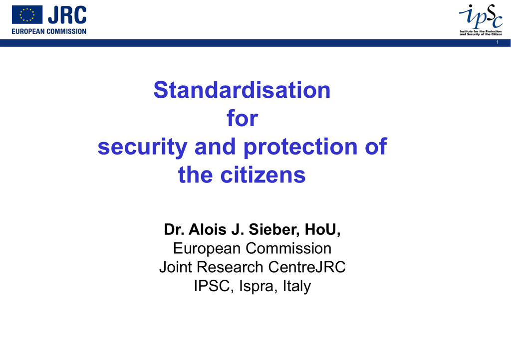 Welcome Address from Dr  Alois J  Sieber, JRC IPSC