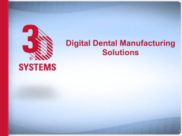 Digital Dental Manufacturing Solutions