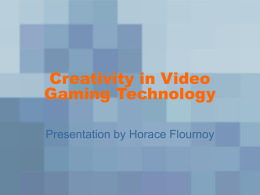Creativity in Video Gaming Technology