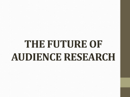 THE FUTURE OF AUDIENCE RESEARCH - Ivor