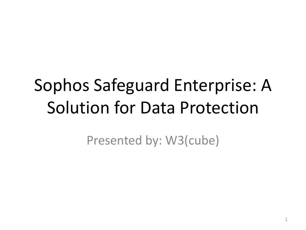 Sophos Safeguard Enterprise: your key for Data Protection