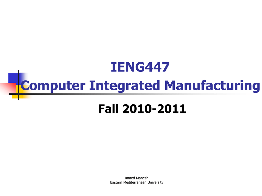IENG447 Computer Integrated Manufacturing Fall