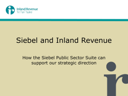 Siebel and Inland Revenue - New Zealand Oracle Users Group