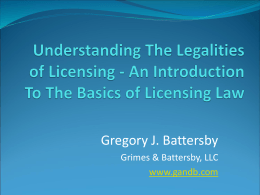 An Introduction To The Basics of Licensing Law (Greg Battersby)