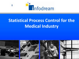 Statistical Process Control for the Medical Industry