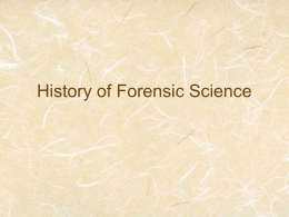 Notes on History of Forensics and Parts to a Crime lab