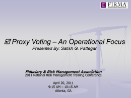 Proxy Voting – An Operational Focus Presented By: Satish