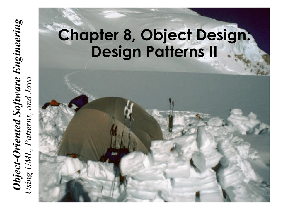 Lecture 2 For Chapter 8 Object Design Reusing Pattern Solutions