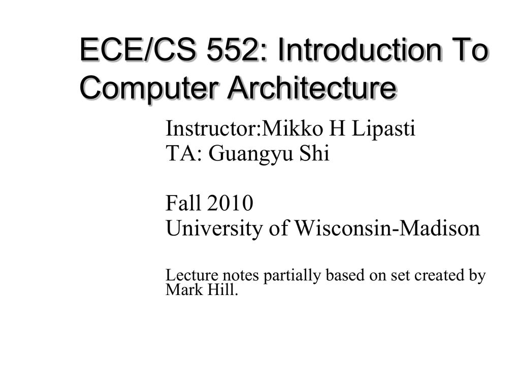 PPT - ECE/CS 552 Fall 2010 - University of Wisconsin–Madison