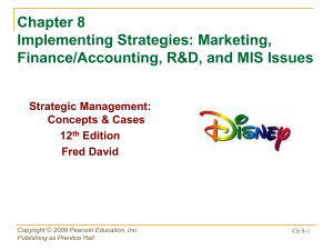 Chapter 8: Implementing Strategies: Marketing, Finance/Accounting