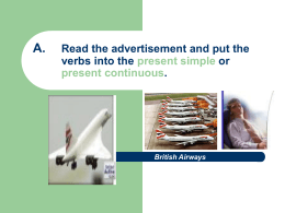 A. Read the advertisement and put the verbs into the present simple
