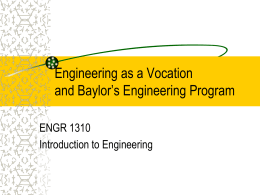ENGR 1310 Lecture 1 - Engineering @ Baylor