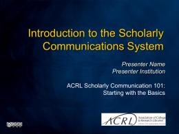 Introduction to the Scholarly Communications System