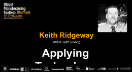 Keith Ridgeway AMRC with Boeing Applying Technology