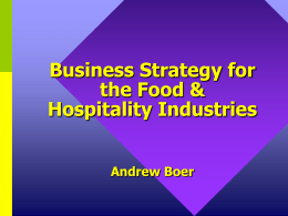 Business Strategy for the Food & Hospitality Industries Andrew Boer
