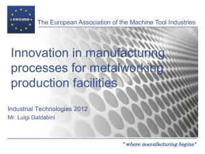 Innovation in manufacturing processes for metalworking production