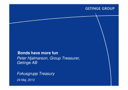 Bonds have more fun Peter Hjalmarson, Group Treasurer, Getinge
