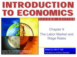 Chapter 9 - The Labor Market and Wage Rates