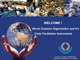 World Customs Organization and it`s Trade Facilitation