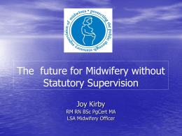 The future for Midwifery without Statutory Supervision