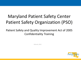 Patient Safety Work Product remains privileged and confidential in