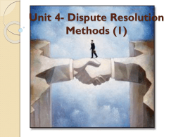 Unit 4 Outcome 1 - Dispute Resolution Methods