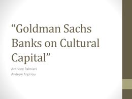Goldman Sachs Banks on Cultural Capital