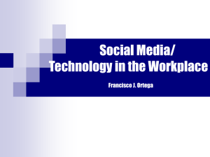Social Media/ Technology in the Workplace Francisco J