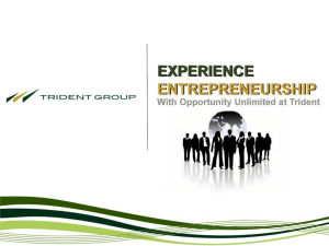 Trident PPT - Trident Group – Opportunity Unlimited