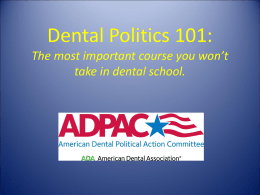 Dental Politics 101: The most important course you won`t take in