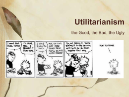 Utilitarianism the Good, the Bad, the Ugly