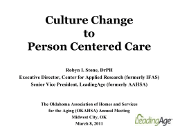 Robyn Stone Culture Change to Person Centered Care