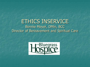 ETHICS INSERVICE Bonnie Meyer, DMin, BCC Director of