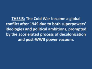 The Cold War became a global conflict after 1949 due to both