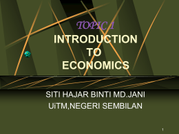 TOPIC 1 INTRODUCTION TO ECONOMICS