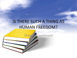 IS THERE SUCH A THING AS HUMAN FREEDOM?