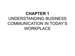 chapter 1 understanding business communication in today`s