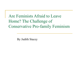 Are Feminists Afraid to Leave Home? The Challenge of