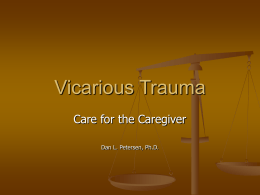 Vicarious Trauma: Care for the Caregiver
