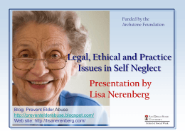 Legal, Ethical and Practice Issues in Self Neglect Presentation by