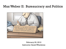 08 Weber II Bureaucracy and Politics SP 2012