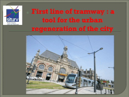 First line of tramway : a tool for the urban regeneration
