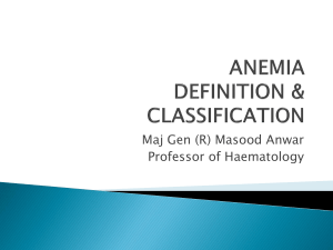 ANEMIA DEFINITION & CLASSIFICATION