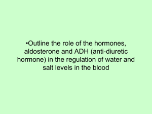 Outline the role of the hormones, aldosterone and ADH (anti