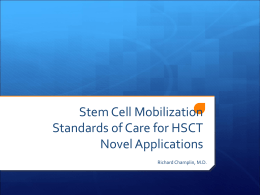 Stem Cell Mobilization Standards of Care Novel Applications