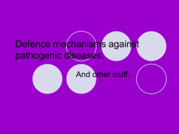 Defence mechanisms agaist pathogenic diseases.