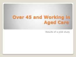 Over 45 and Working in Aged and Community Care