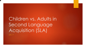 Children vs. Adults in Second Language
