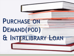 Purchase on Demand(POD) & Interlibrary Loan