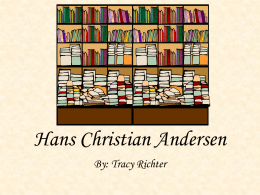 Hans Christian Andersen - Tracy Richter`s School Library Media